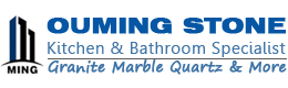 OuMing Stone-Kitchen and Bathroom specialist(Marble,Granite and Quartz and more)